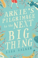 Arkie's Pilgrimage to the Next Big Thing - cover image